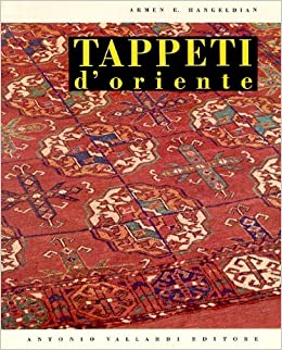 Tappeti d'Oriente: HANGELDIAN Armen E.: Amazon.com: Books