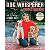 "Dog Whisperer with Cesar Millan: The Ultimate Episode Guidevon ""Jim Milio"""