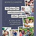 30 Days to Understanding Other People: A Daily Guide to Improving Relationships Audiobook by Beverly D. Flexington Narrated by Beverly Flaxington, Mike Slemmer
