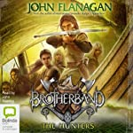 The Hunters: Brotherband, Book 3 (       UNABRIDGED) by John Flanagan Narrated by John Keating