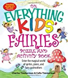 The Everything Kids Fairies Puzzle and Activity Book: Enter the make-believe world of these magical creatures