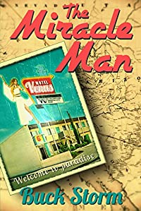 American Historical Fiction: The Miracle Man: An Unbelievable Story Of Love, Laughs, And Redemption by Buck Storm ebook deal