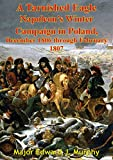 img - for A Tarnished Eagle: Napoleon's Winter Campaign in Poland, December 1806 through February 1807 book / textbook / text book