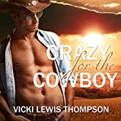 Crazy for the Cowboy: Sexy Texans, Book 1   Vicki Lewis Thompson