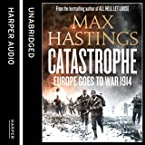 img - for Catastrophe: Volume One: Europe Goes to War 1914 book / textbook / text book