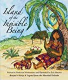 Island of the Invisible Being: Benjuas Story: A Legend from the Marshall Islands