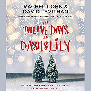 The Twelve Days of Dash & Lily Audiobook by Rachel Cohn, David Levithan Narrated by Tara Sands, Ryan Gesell