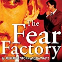 The Fear Factory Audiobook by Richard Fenton, Andrea Waltz Narrated by Richard Fenton, Andrea Waltz