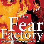 The Fear Factory | Richard Fenton,Andrea Waltz