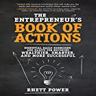 The Entrepreneurs Book of Actions: Essential Daily Exercises and Habits for Becoming Wealthier, Smarter, and More Successful Hörbuch von Rhett Power Gesprochen von: Michael Anthony