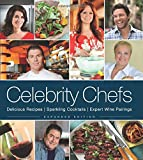 Celebrity Chefs: Delicious Recipes * Sparkling Cocktails * Expert Wine Pairings