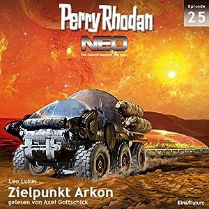 Zielpunkt Arkon (Perry Rhodan NEO 25) Hörbuch