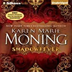 Shadowfever: Fever, Book 5 (       UNABRIDGED) by Karen Marie Moning Narrated by Natalie Ross, Phil Gigante