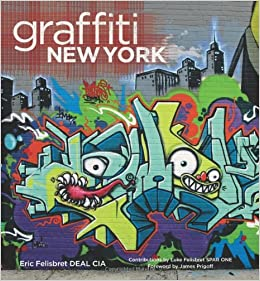 Graffiti New York: Eric Felisbret, Luke Felisbret: 9780810951464