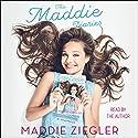 The Maddie Diaries: A Memoir Audiobook by Maddie Ziegler Narrated by Maddie Ziegler