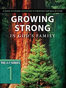 Growing Strong in God's Family, A Course in Personal Discipleship to Strengthen Your Walk with God