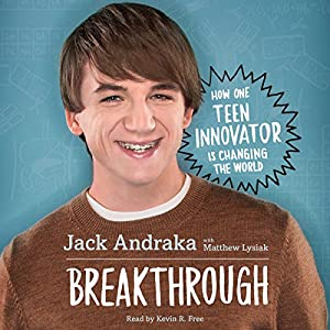 Breakthrough: How One Teen Innovator Is Changing the World Audiobook