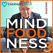 MindFoodNess 3 Audiobook by Emanuel Mian Narrated by Emanuel Mian