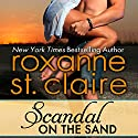 Scandal on the Sand: The Billionaires of Barefoot Bay, Book 3 Audiobook by Roxanne St. Claire Narrated by Kaleo Griffith