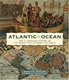 img - for Atlantic Ocean: The Illustrated History of the Ocean That Changed the World book / textbook / text book