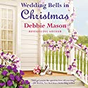 Wedding Bells in Christmas Audiobook by Debbie Mason Narrated by Becket Royce
