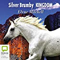 Silver Brumby Kingdom Audiobook by Elyne Mitchell Narrated by Caroline Lee