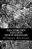 Das Märchen von dem Myrtenfräulein (German Edition)
