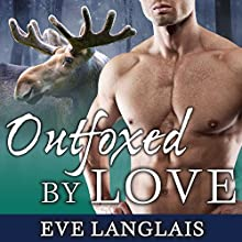 Outfoxed by Love: Kodiak Point, Book 2 (       UNABRIDGED) by Eve Langlais Narrated by Chandra Skyye