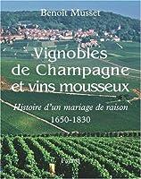 Vignobles de Champagne et vins mousseux (1650-1830) : Histoire d'un mariage de raison
