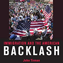 Immigration and the American Backlash Audiobook by John Tirman Narrated by Jim Sartor