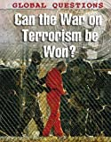 img - for Can the War on Terrorism be Won? (Global Questions) by Jamieson, Alison (2008) Library Binding book / textbook / text book