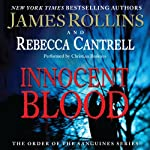 Innocent Blood: The Order of the Sanguines Series, Book 2 (       UNABRIDGED) by James Rollins, Rebecca Cantrell Narrated by Christian Baskous