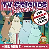 Die Mumins, The Moomins - Original Soundtrack, TV Friends Forever, (Romantic Versions)