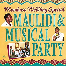 Amazon.com: Mombasa Wedding Special: Maulidi And Musical Party: MP3