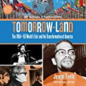 Tomorrow-Land: The 1964 - 65 World's Fair and the Transformation of America Audiobook by Joseph Tirella Narrated by Joe Barrett