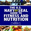 U.S. Navy SEAL Guide to Fitness and Nutrition