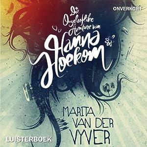 Die ongelooflike avonture van Hanna Hoekom Audiobook