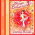 Delphie and the Masked Ball: Magic Ballerina Series | Darcey Bussell