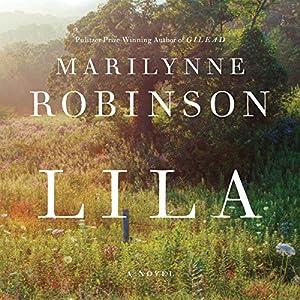 Lila: A Novel Audiobook