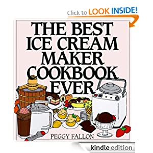 The Best Ice Cream Maker Cookbook Ever John Boswell