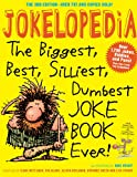 Jokelopedia, Third Edition: The Biggest, Best, Silliest, Dumbest Joke Book Ever! (English Edition)