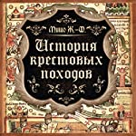 Istorija Krestovyh pohodov | Joseph-Francois Michaud