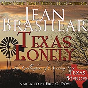 Texas Lonely: Texas Heroes: The Gallaghers of Morning Star, Book 2 | [Jean Brashear]