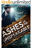 Ashes of the Unspeakable: Book Two in The Borrowed World Series
