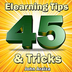 45 Elearning Tips and Tricks Audiobook