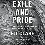 Exile and Pride: Disability, Queerness, and Liberation | Eli Clare