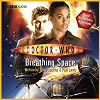 Doctor Who: The Story of Martha - Breathing Space (       UNABRIDGED) by Steve Lockley, Paul Lewis Narrated by Freema Agyeman
