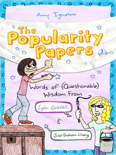 The Popularity Papers: Book Three: Words of (Questionable) Wisdom from Lydia Goldblatt and Julie Graham-Chang, Amy Ignatow