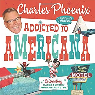 Book Cover: Addicted to Americana: Celebrating Classic & Kitschy American Life & Style