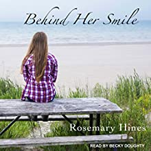 Behind Her Smile: Sandy Cove Series, Book 6 Audiobook by Rosemary Hines Narrated by Becky Doughty